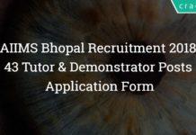 AIIMS Bhopal Recruitment 2018 – 43 Tutor & Demonstrator Posts – Application Form
