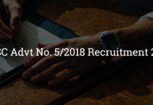 UPSC Advt No. 5/2018 Recruitment 2018
