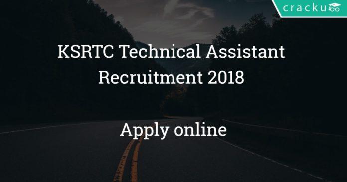 KSRTC Technical Assistant Recruitment 2018 - Apply online for 726 Vacancies