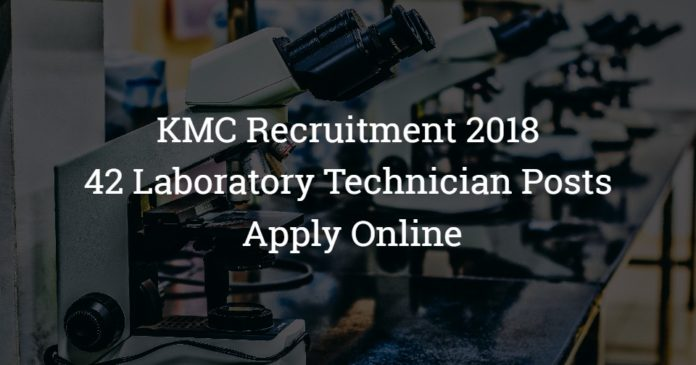 KMC Recruitment 2018 – 42 Laboratory Technician Posts – Apply Online