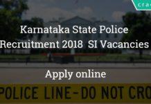 Karnataka State Police Recruitment 2018 for Sub Inspector - KSP 164 SI Vacancies - Apply online
