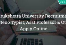 Kurukshetra University Recruitment 2018 – 63 Steno Typist, Asst Professor & Other Posts – Apply Online