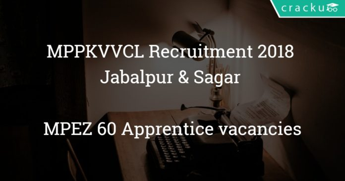 MPPKVVCL recruitment 2018 Jabalpur & Sagar - MPEZ 60 Apprentice vacancies