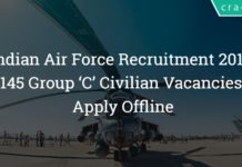 Indian Air Force Recruitment 2018 – Apply Offline – 145 Group 'C' Civilian Vacancies
