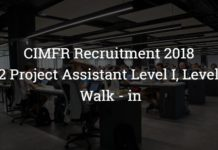 CIMFR Recruitment 2018 – Apply for 42 Project Assistant Level I, Level II Posts