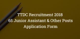 TTDC Recruitment 2018 – Junior Assistant & Others – 65 Posts – Application Form