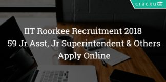 IIT Roorkee Recruitment 2018 – Apply Online - 59 Jr Asst, Jr Superintendent & Other Posts