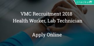VMC Recruitment 2018 - Apply online for 258 Staff Nurse, Health Worker, Lab Technician Vacancies