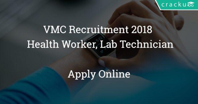 VMC Recruitment 2018 - Apply online for 258 Staff Nurse, Health Worker, Lab Technician Vacancies