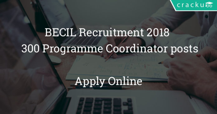 BECIL Recruitment 2018 - Apply online for 300 Programme Coordinator posts
