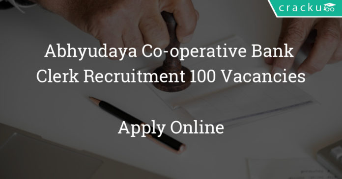 Abhyudaya Co-operative Bank Clerk Recruitment 2018 - Apply online for 100 Vacancies