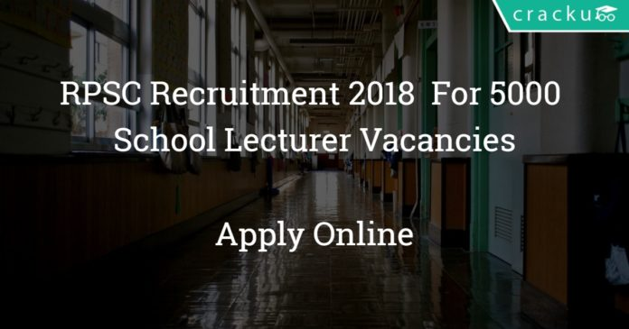 RPSC Recruitment 2018 - Apply online for 5000 School Lecturer Vacancies