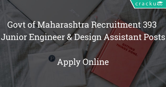 Govt of Maharashtra Recruitment 2018 - Apply Online for 393 Junior Engineer & Design Assistant Posts