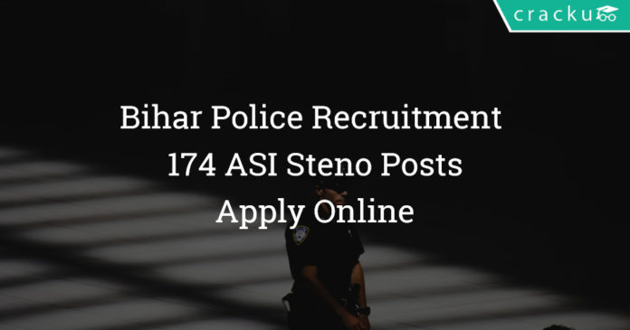 Bihar Police Recruitment 2018 - Apply Online For 174 ASI Steno Posts
