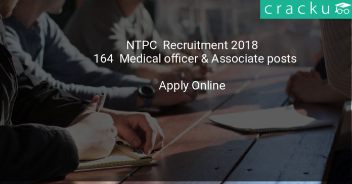 ntpc recruitment 2018 - Apply online for 164 Trainee, Medical officer & Associate posts