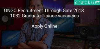 ongc recruitment through gate 2018 apply online - 1032 Graduate Trainee vacancies