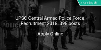upsc central armed police force recruitment 2018 - Apply online for 398 posts