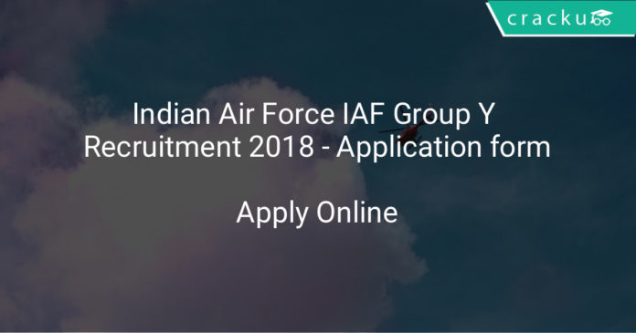 Indian Air Force IAF Group Y Recruitment 2018 - Application form
