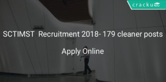 sctimst recruitment 2018 - Apply online for 179 cleaner posts