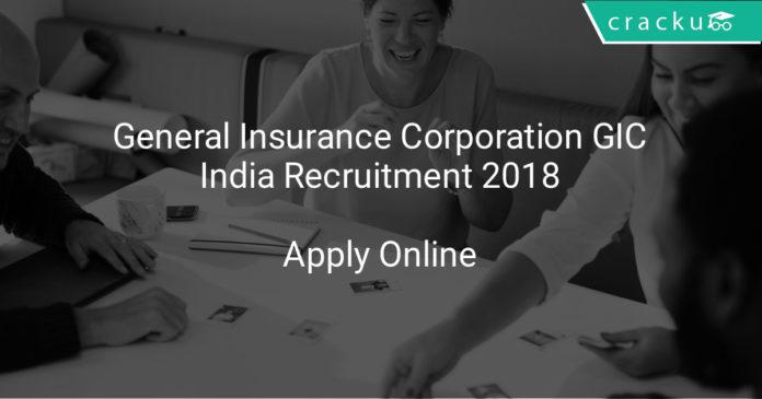 general insurance corporation GIC india recruitment 2018 apply online