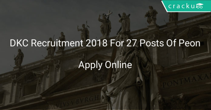 DKC Recruitment 2018 Apply Online For 27 Posts Of Peon
