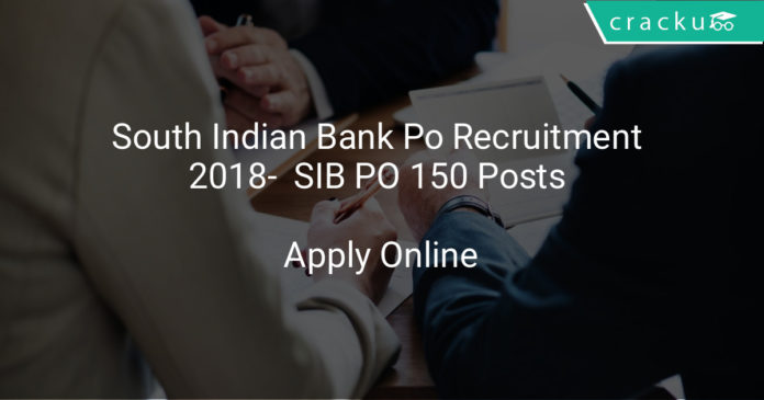 south indian bank po recruitment 2018 - Apply online SIB PO 150 posts (edited)