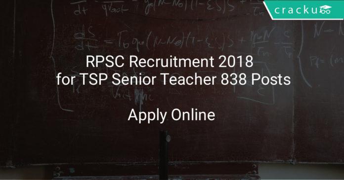 RPSC Recruitment 2018 Apply Online for TSP Senior Teacher 838 Posts