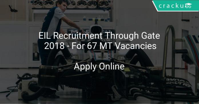 eil recruitment through gate 2018 - Apply online for 67 MT vacancies