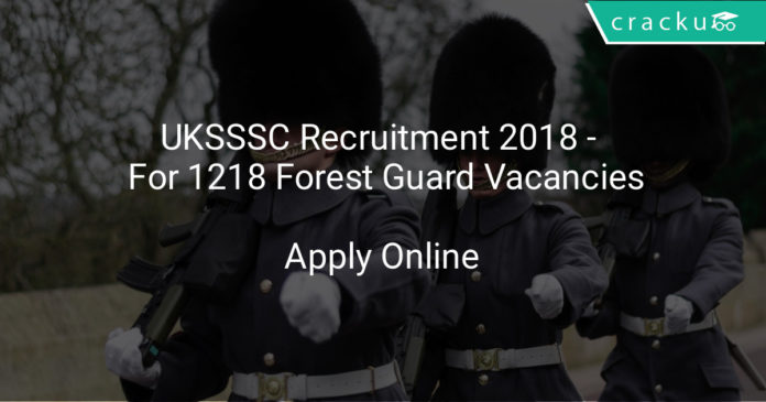 uksssc recruitment 2018 - Apply online for 1218 forest guard vacancies