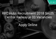 rrc hubli recruitment 2018 - south central railway je 33 vacancies
