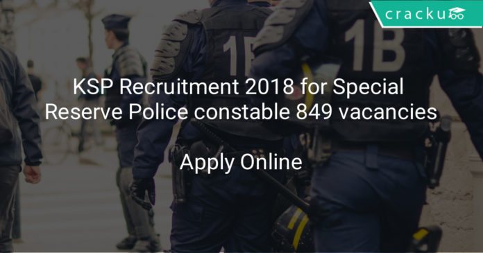 ksp recruitment 2018 for Special Reserve Police constable 849 vacancies
