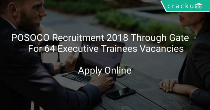 POSOCO Recruitment 2018 - Apply Online For 64 Executive Trainees Vacancies