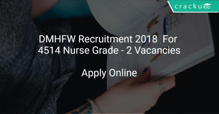 DMHFW Recruitment 2018 Apply Online For 4514 Nurse Grade - 2 Vacancies