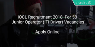 IOCL Recruitment 2018 Apply Online For 58 Junior Operator (ITI Driver) Vacancies