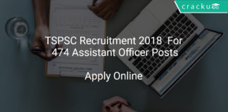 TSPSC Recruitment 2018 Apply Online For 474 Assistant Officer Posts