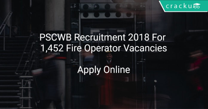 PSCWB Recruitment 2018 Apply Online For 1,452 Fire Operator Vacancies