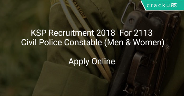 KSP Recruitment 2018 Apply Online For 2113 Civil Police Constable (Men & Women)