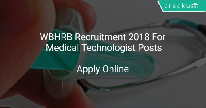 WBHRB Recruitment 2018 Apply Online For Medical Technologist Posts