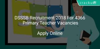 DSSSB Recruitment 2018 Apply Online For 4366 Primary Teacher Vacancies