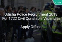 Odisha Police Recruitment 2018 Apply Offline For 1722 Civil Constable Vacancies