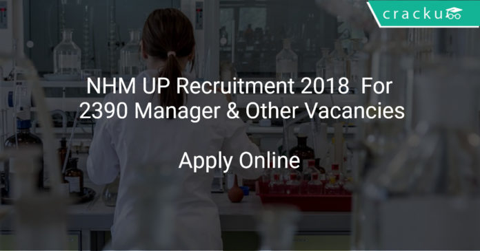 NHM UP Recruitment 2018 Apply Online For 2390 Manager & Other Vacancies