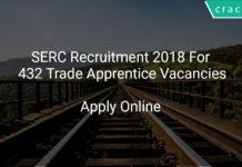 SERC Recruitment 2018 Apply Online For 432 Trade Apprentice Vacancies