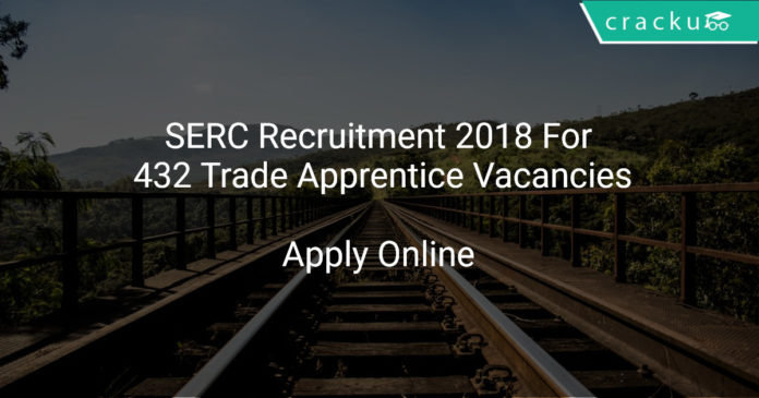 SERC Recruitment 2018 Apply Online For 432 Trade Apprentice Vacancies