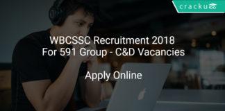 WBCSSC Recruitment 2018 Apply Online For 591 Group - C&D Vacancies