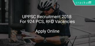 UPPSC Recruitment 2018 Apply Online For 924 PCS, RFO Vacancies