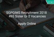 SGPGIMS Recruitment 2018 Apply Online 495 Sister Gr-2 Vacancies
