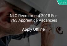 NLC Recruitment 2018 Apply Offline For 765 Apprentice Vacancies