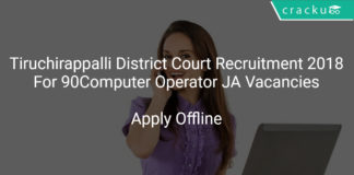 Tiruchirappalli District Court Recruitment 2018 Apply Offline For 90 Computer Operator Junior Assistant Vacancies