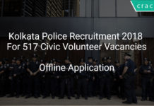 Kolkata Police Recruitment 2018 Apply Offline For 517 Civic Volunteer Vacancies