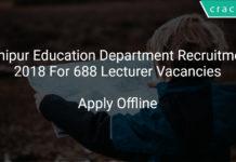Manipur Education Department Recruitment 2018 Offline Application For 688 Lecturer Vacancies